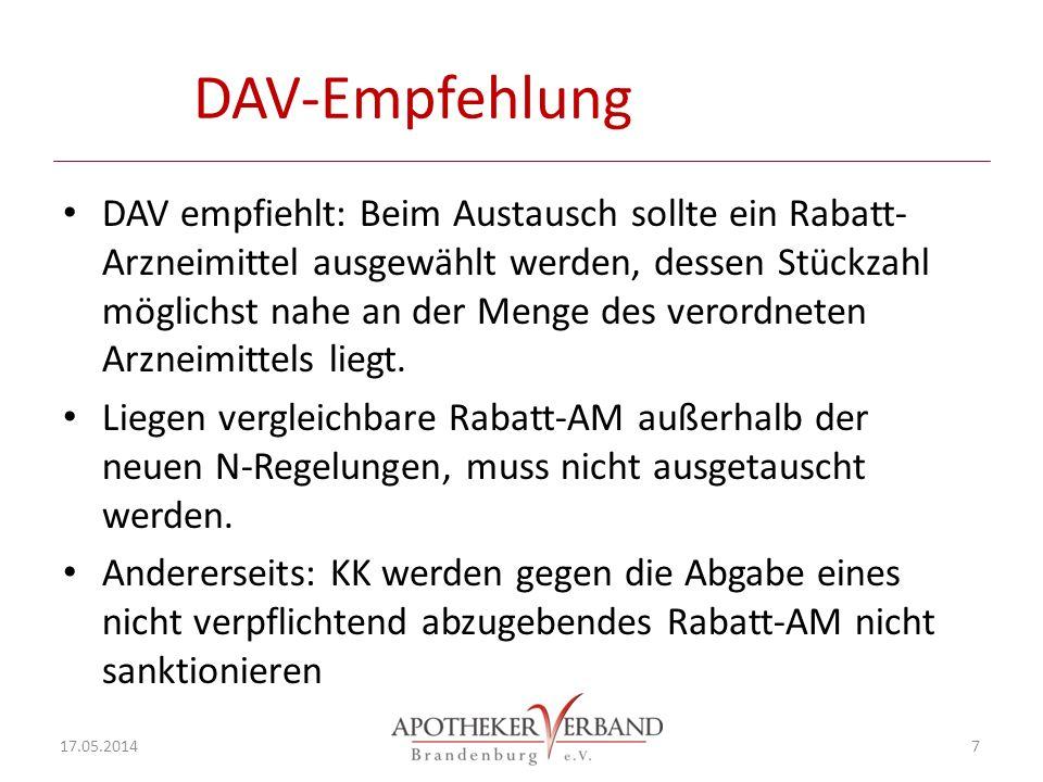 DAV-Empfehlung DAV empfiehlt: Beim Austausch sollte ein Rabatt- Arzneimittel ausgewählt werden, dessen Stückzahl möglichst nahe an der Menge des verordneten Arzneimittels liegt.