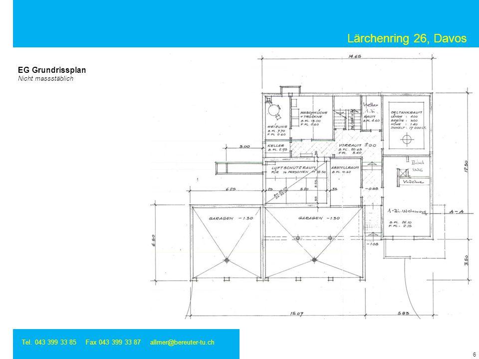 Lärchenring 26, Davos Tel. 043 399 33 85 Fax 043 399 33 87 allmer@bereuter-tu.ch 6 EG Grundrissplan Nicht massstäblich