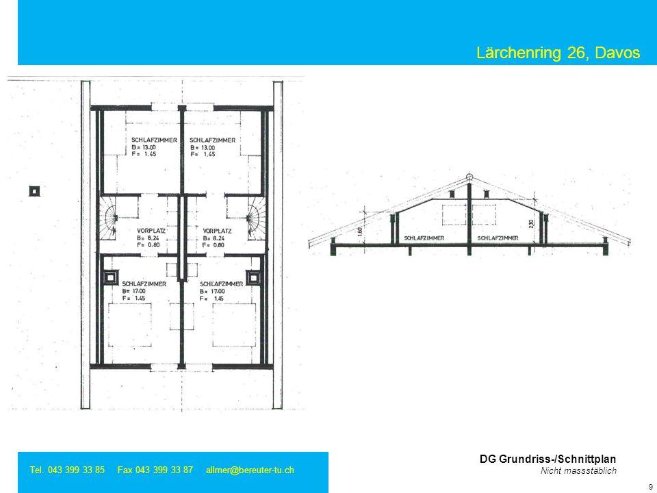 Lärchenring 26, Davos Tel. 043 399 33 85 Fax 043 399 33 87 allmer@bereuter-tu.ch 9 DG Grundriss-/Schnittplan Nicht massstäblich
