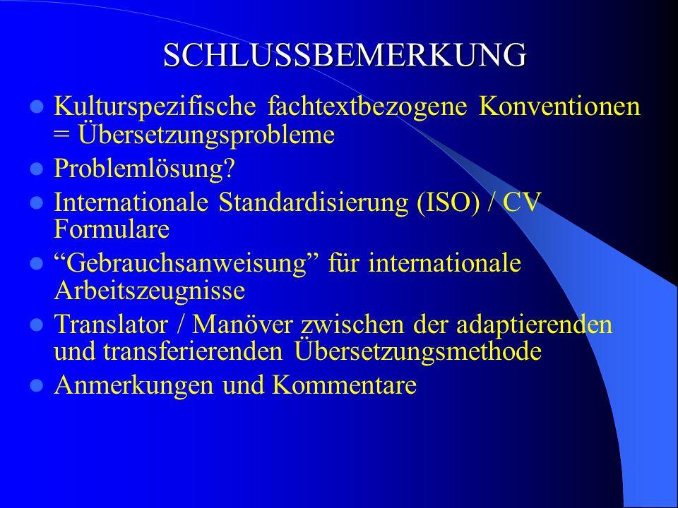 SCHLUSSBEMERKUNG Kulturspezifische fachtextbezogene Konventionen = Übersetzungsprobleme Problemlösung.
