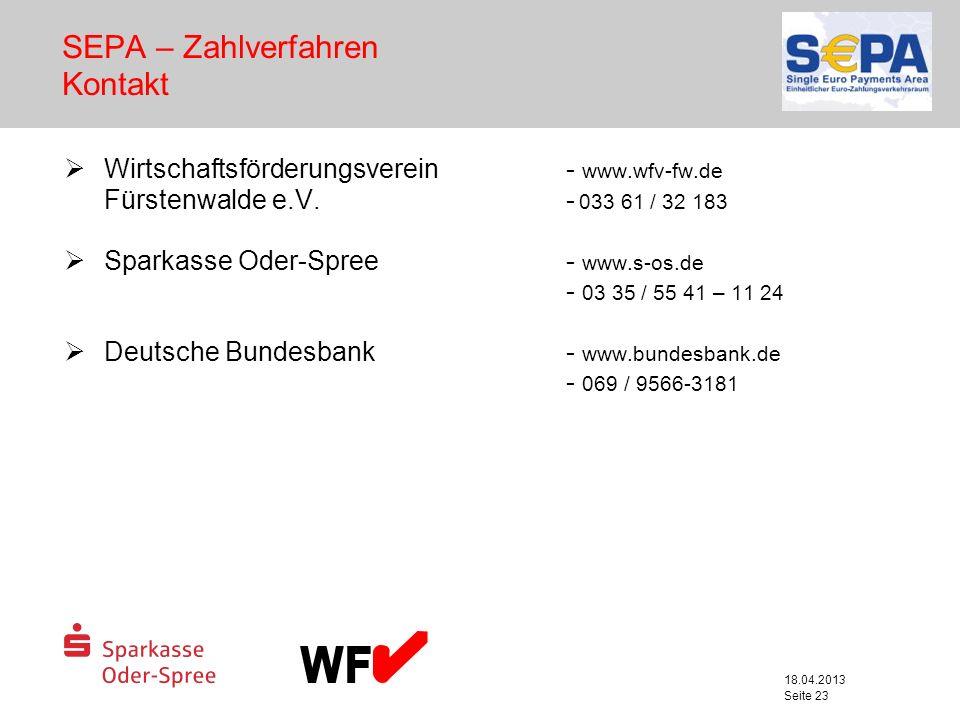 18.04.2013 Seite 23 Wirtschaftsförderungsverein - www.wfv-fw.de Fürstenwalde e.V. - 033 61 / 32 183 Sparkasse Oder-Spree - www.s-os.de - 03 35 / 55 41
