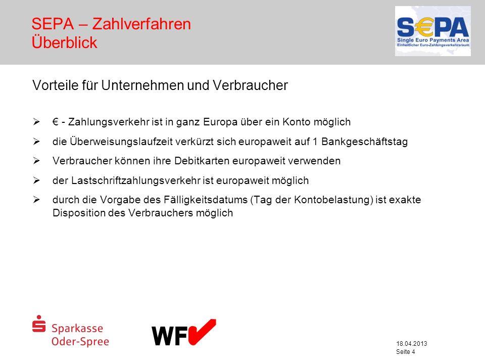 18.04.2013 Seite 4 Vorteile für Unternehmen und Verbraucher - Zahlungsverkehr ist in ganz Europa über ein Konto möglich die Überweisungslaufzeit verkü