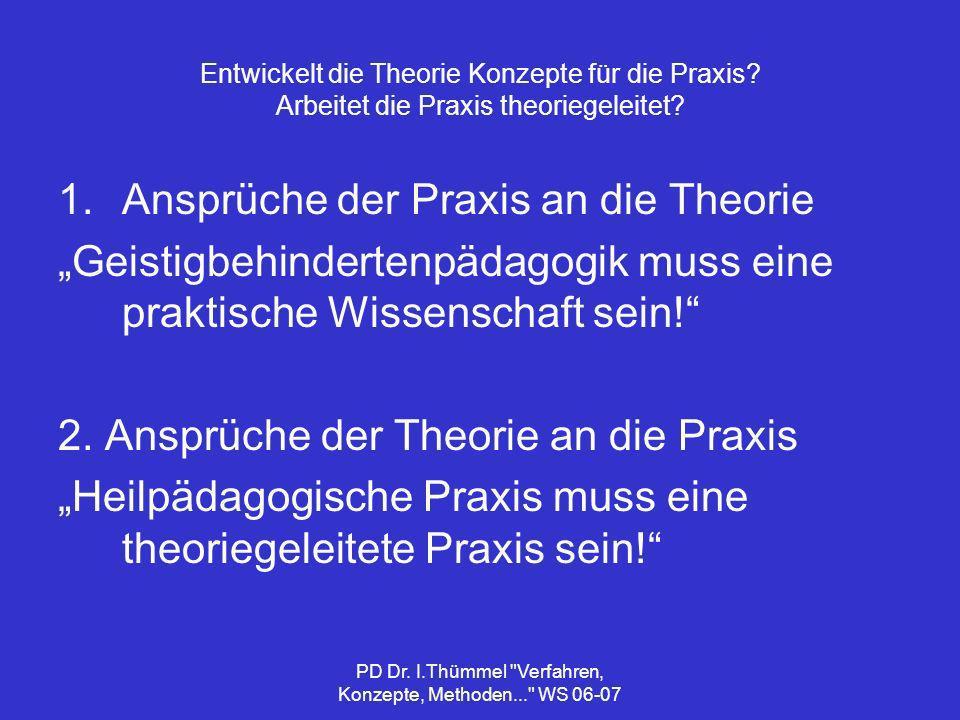 PD Dr.I.Thümmel Verfahren, Konzepte, Methoden... WS 06-07 Konzeptueller Reflexionsprozess 1.