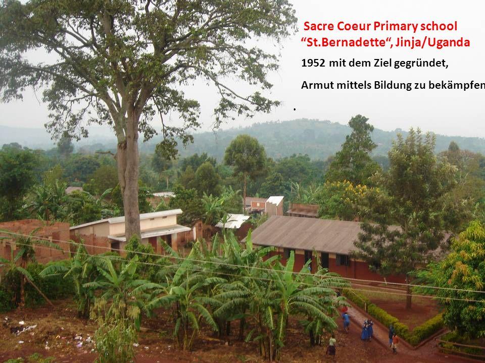 1952 mit dem Ziel gegründet, Armut mittels Bildung zu bekämpfen. Sacre Coeur Primary school St.Bernadette, Jinja/Uganda