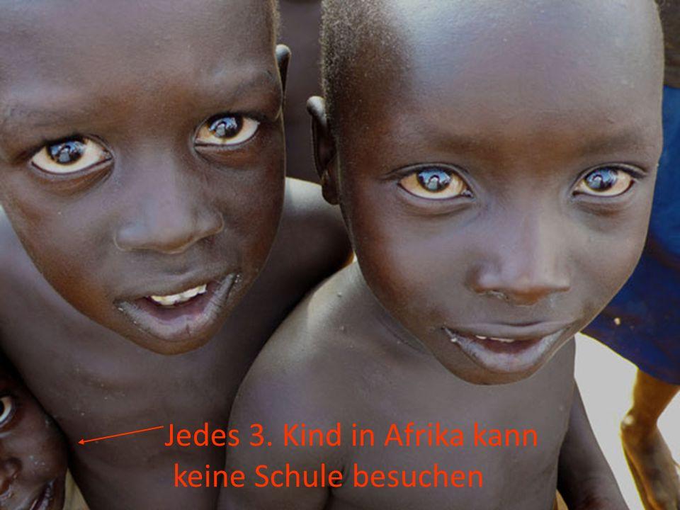 Jedes 3. Kind in Afrika kann keine Schule besuchen
