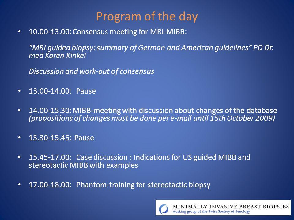14.00-15.30: MIBB-meeting with discussion about changes of the database Weiteres Vorgehen Plausibilisierungen werden eingebaut Alle Fälle werden per 1.12.