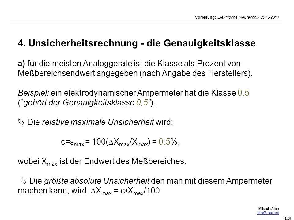 Mihaela Albu albu@ieee.org Vorlesung: Elektrische Meßtechnik 2013-2014 19/26 4. Unsicherheitsrechnung - die Genauigkeitsklasse a) für die meisten Anal