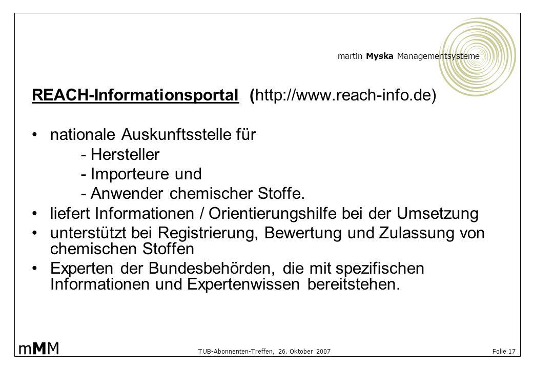 martin Myska Managementsysteme mMMmMM TUB-Abonnenten-Treffen, 26. Oktober 2007 Folie 17 REACH-Informationsportal (http://www.reach-info.de) nationale