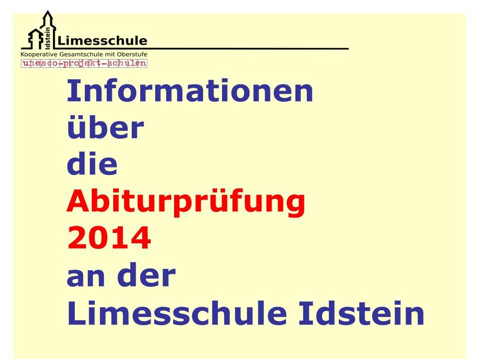 1 Informationen über die Abiturprüfung 2014 an der Limesschule Idstein