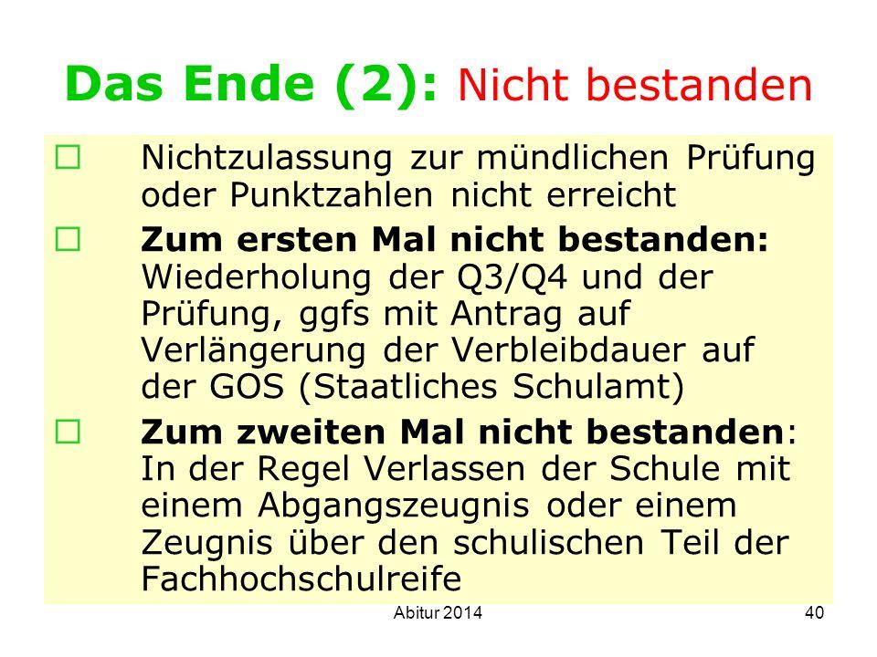 40 Das Ende (2): Nicht bestanden Nichtzulassung zur mündlichen Prüfung oder Punktzahlen nicht erreicht Zum ersten Mal nicht bestanden: Wiederholung de