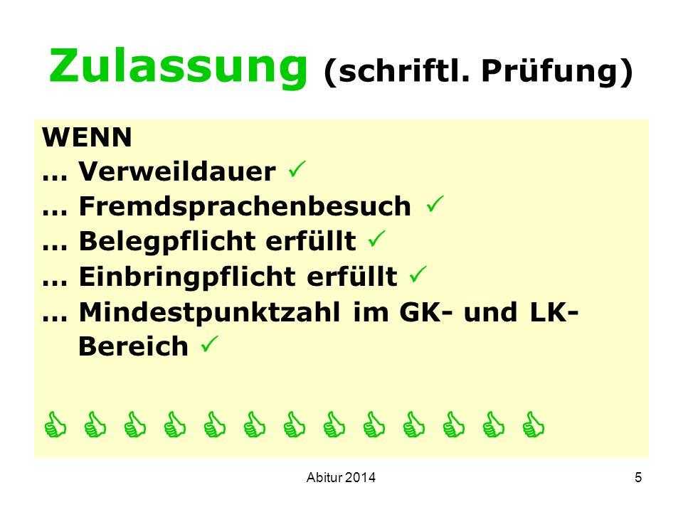 6 Wahl der Prüfungsfächer Abiturprüfung Schriftliche Prüfungsfächer 1.PF LK 2.
