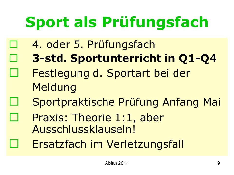 9 Sport als Prüfungsfach 4. oder 5. Prüfungsfach 3-std. Sportunterricht in Q1-Q4 Festlegung d. Sportart bei der Meldung Sportpraktische Prüfung Anfang