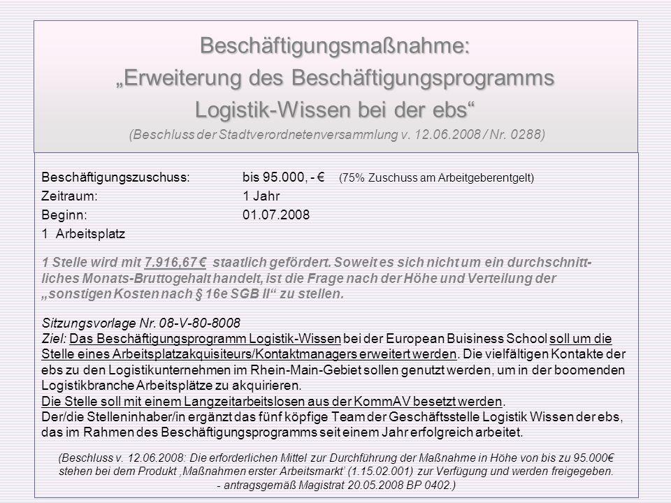 Beschäftigungsmaßnahme:Erweiterung des Beschäftigungsprogramms Logistik-Wissen bei der ebs Beschäftigungsmaßnahme:Erweiterung des Beschäftigungsprogra