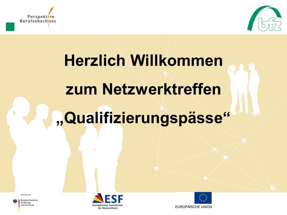Herzlich Willkommen zum Netzwerktreffen Qualifizierungspässe