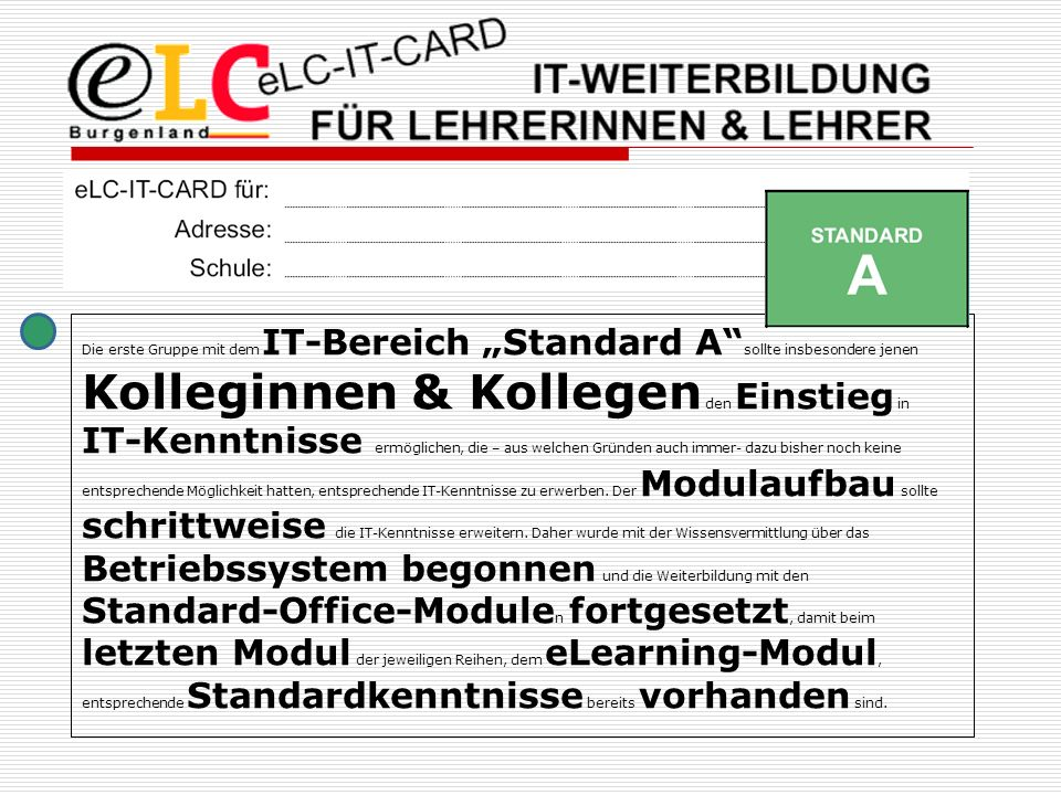 Mit der eLC-IT-Card wurde ein Dokument zum Nachweis für die IT-Weiterbildung für Lehrerinnen & Lehrer entwickelt und an der HTBL-Pinkafeld erstmals an