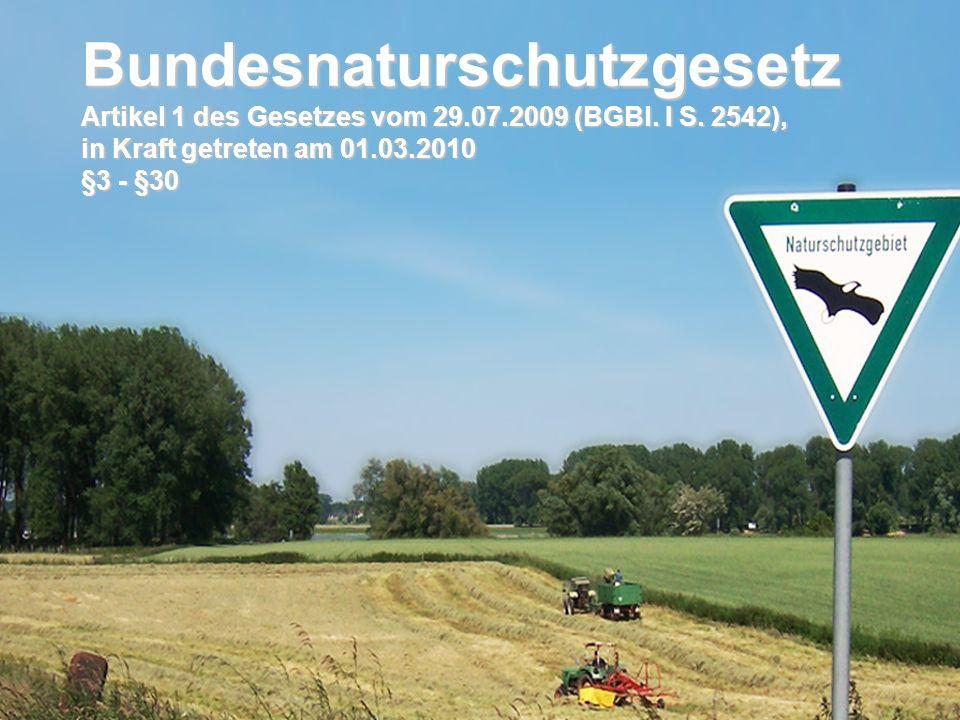 Bundesnaturschutzgesetz Vorlesung Naturschutz SS 2011 Prof. Rüdiger Wittig Bundesnaturschutzgesetz Artikel 1 des Gesetzes vom 29.07.2009 (BGBl. I S. 2