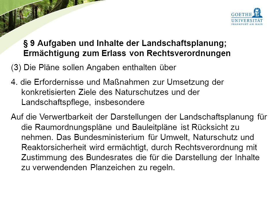 Bundesnaturschutzgesetz Vorlesung Naturschutz SS 2011 Prof. Rüdiger Wittig § 9 Aufgaben und Inhalte der Landschaftsplanung; Ermächtigung zum Erlass vo