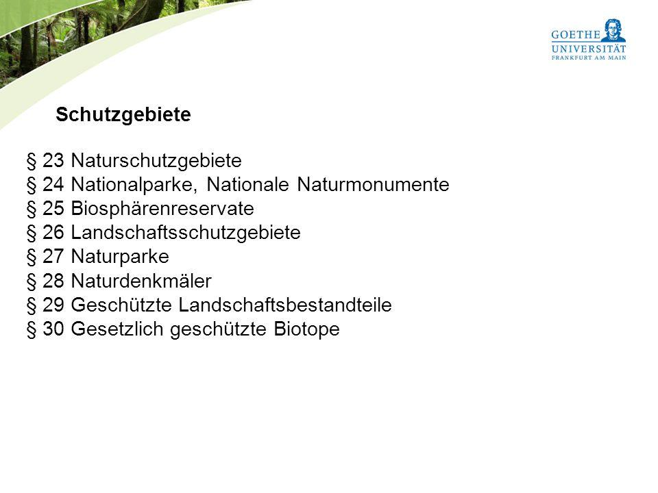 Bundesnaturschutzgesetz Vorlesung Naturschutz SS 2011 Prof. Rüdiger Wittig Schutzgebiete § 23 Naturschutzgebiete § 24 Nationalparke, Nationale Naturmo