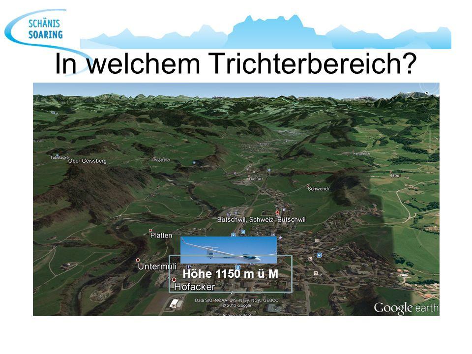 In welchem Trichterbereich? Höhe 1150 m ü M