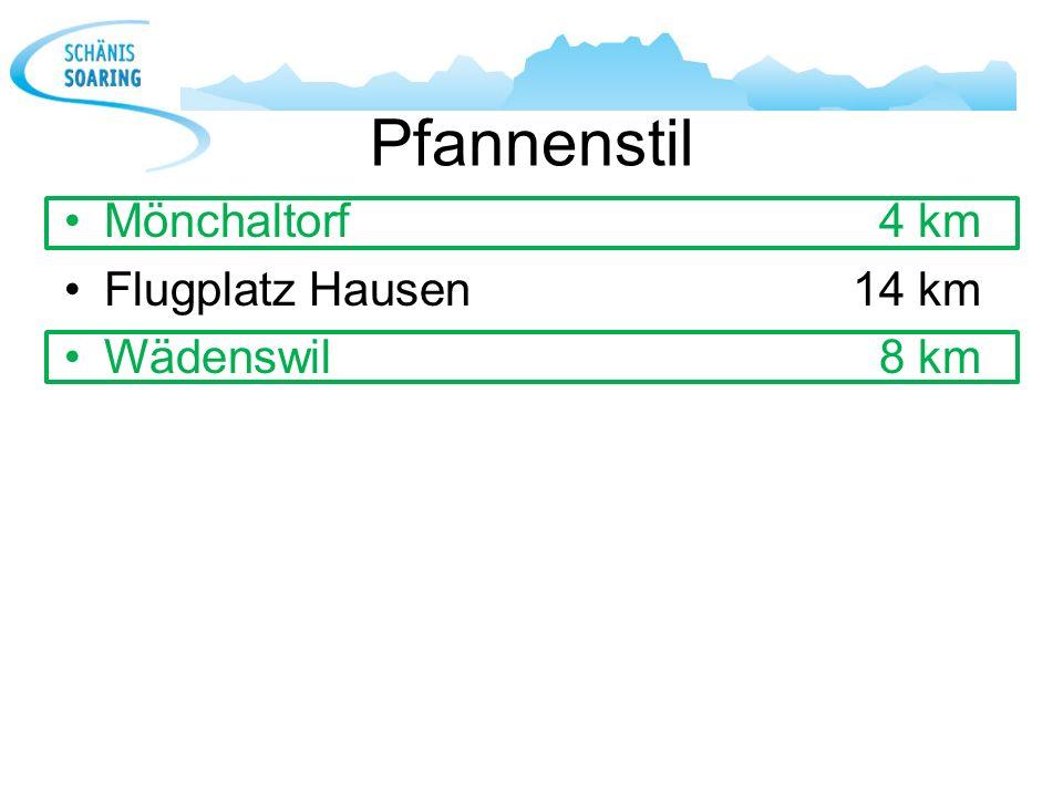 Pfannenstil Mönchaltorf4 km Flugplatz Hausen14 km Wädenswil8 km