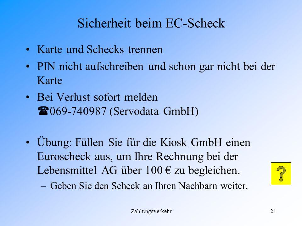 Zahlungsverkehr20 Bedingungen des Euroschecks Bedingungen, die beim EC-Scheck zu beachten sind: –Nur auf den Formularen gültig –EC-Karte muß zum Zeitp