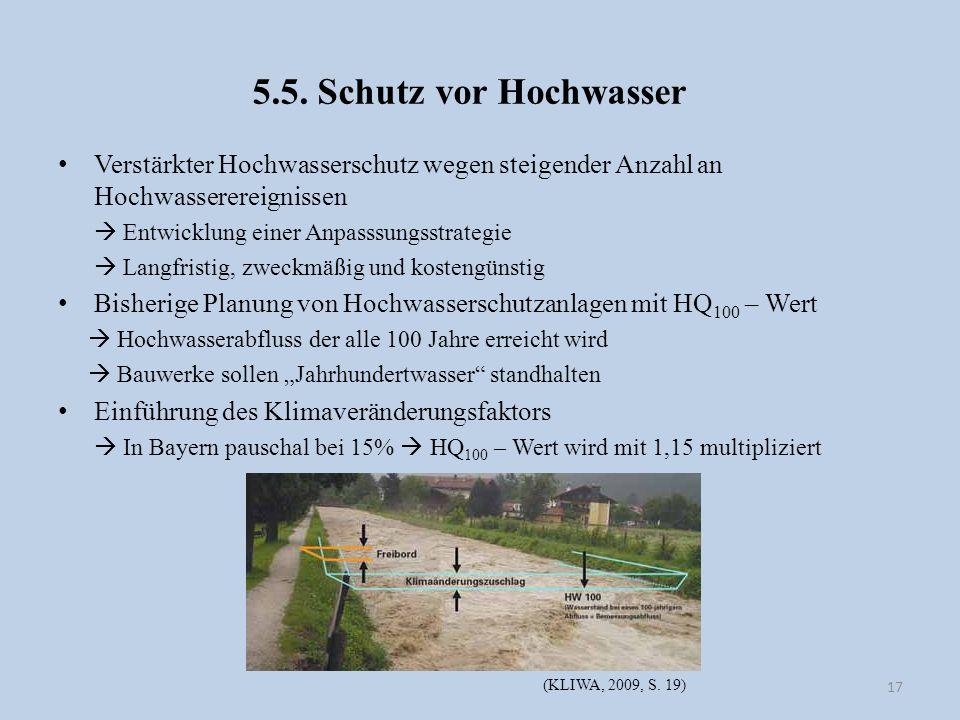 5.5. Schutz vor Hochwasser Verstärkter Hochwasserschutz wegen steigender Anzahl an Hochwasserereignissen Entwicklung einer Anpasssungsstrategie Langfr