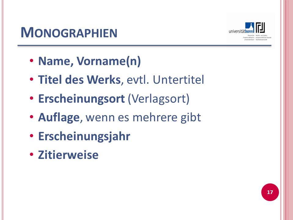 M ONOGRAPHIEN Name, Vorname(n) Titel des Werks, evtl.
