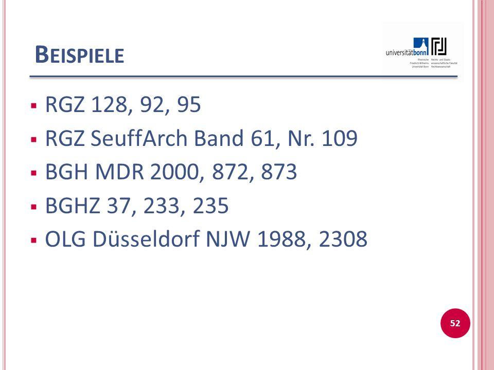 B EISPIELE RGZ 128, 92, 95 RGZ SeuffArch Band 61, Nr.