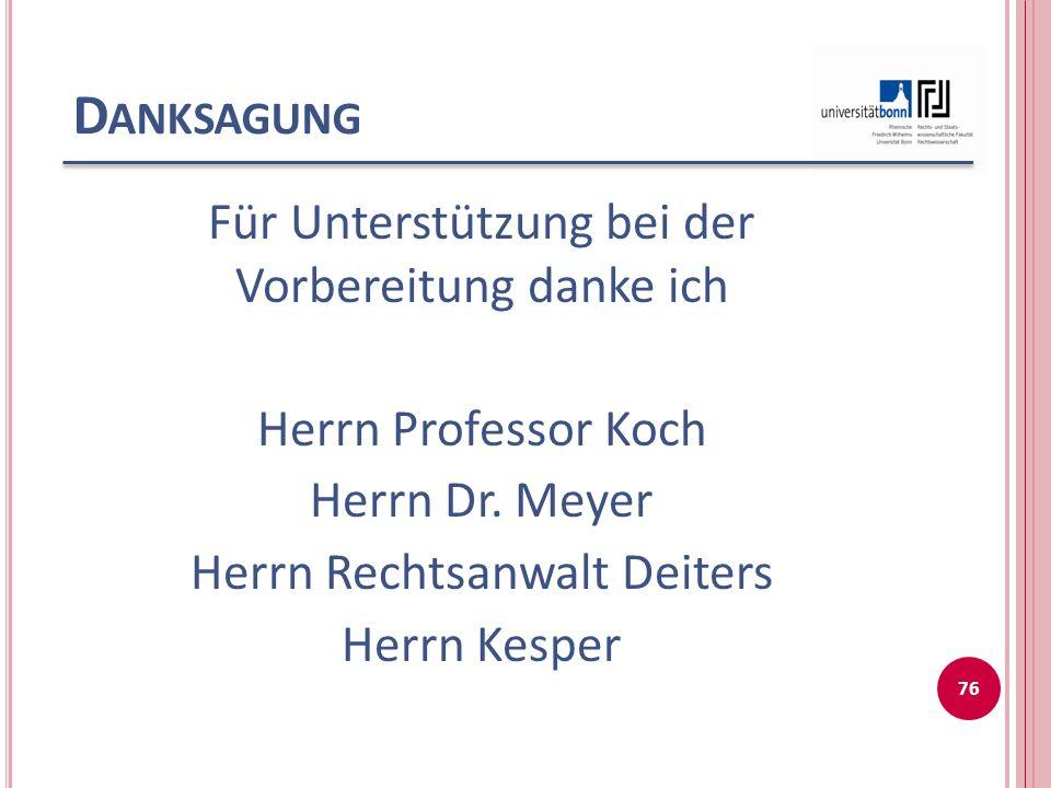 D ANKSAGUNG Für Unterstützung bei der Vorbereitung danke ich Herrn Professor Koch Herrn Dr.