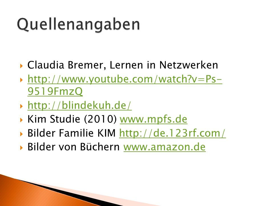 Claudia Bremer, Lernen in Netzwerken http://www.youtube.com/watch?v=Ps- 9519FmzQ http://www.youtube.com/watch?v=Ps- 9519FmzQ http://blindekuh.de/ Kim