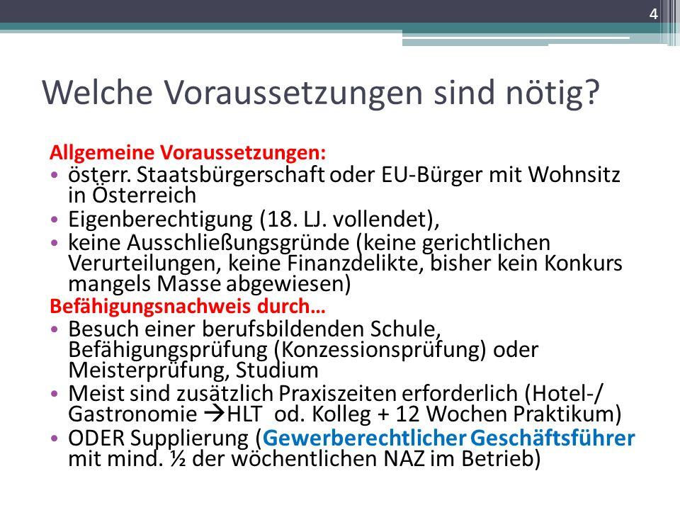 Welche Voraussetzungen sind nötig? Allgemeine Voraussetzungen: österr. Staatsbürgerschaft oder EU-Bürger mit Wohnsitz in Österreich Eigenberechtigung