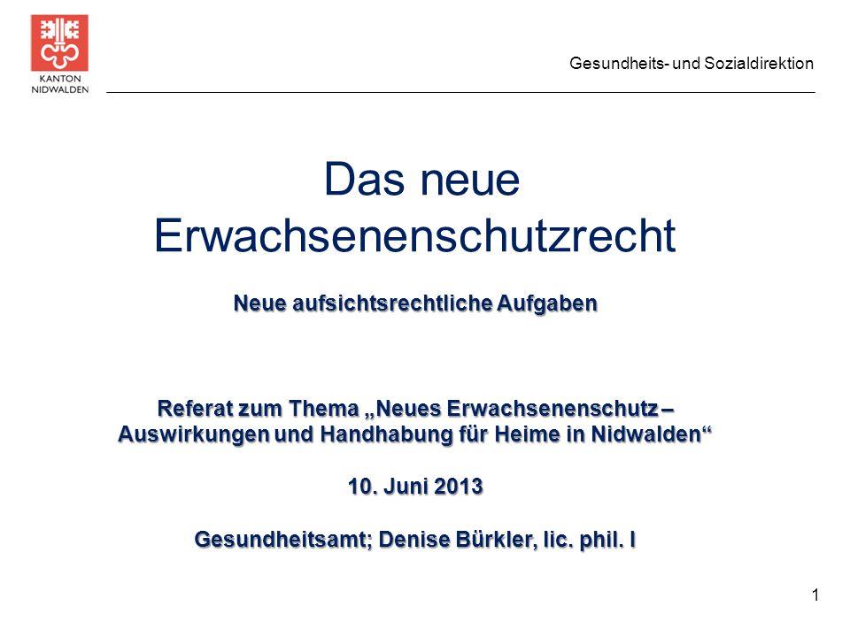 Gesundheits- und Sozialdirektion Das neue Erwachsenenschutzrecht Neue aufsichtsrechtliche Aufgaben Referat zum Thema Neues Erwachsenenschutz – Auswirk