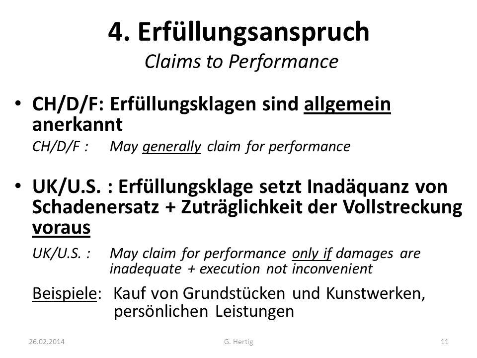 26.02.2014 4. Erfüllungsanspruch Claims to Performance CH/D/F: Erfüllungsklagen sind allgemein anerkannt CH/D/F : May generally claim for performance