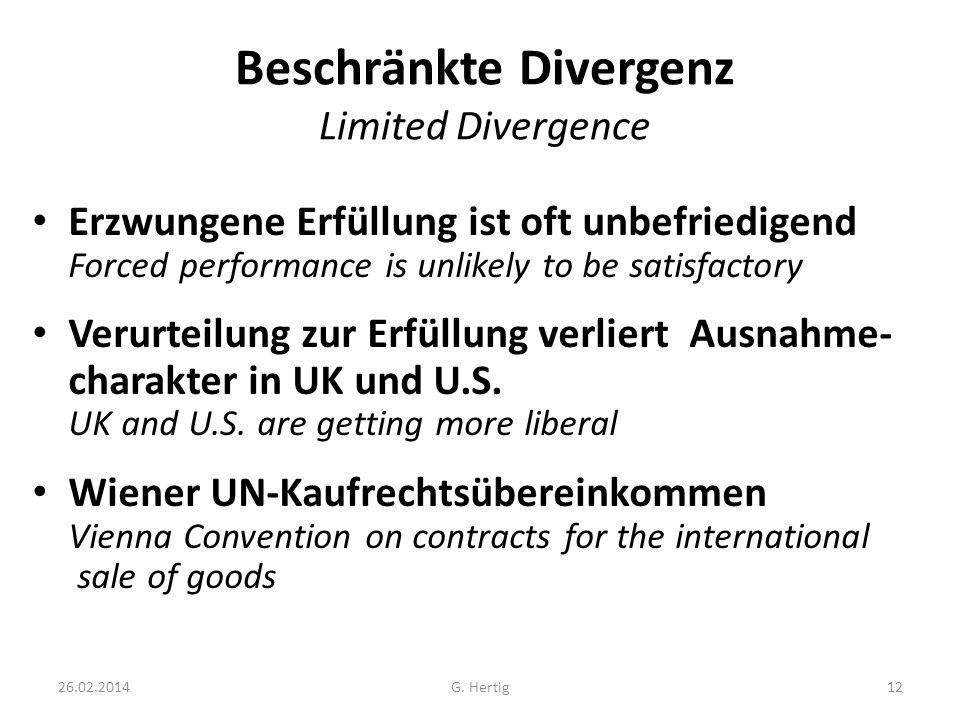 26.02.2014 Beschränkte Divergenz Limited Divergence Erzwungene Erfüllung ist oft unbefriedigend Forced performance is unlikely to be satisfactory Veru
