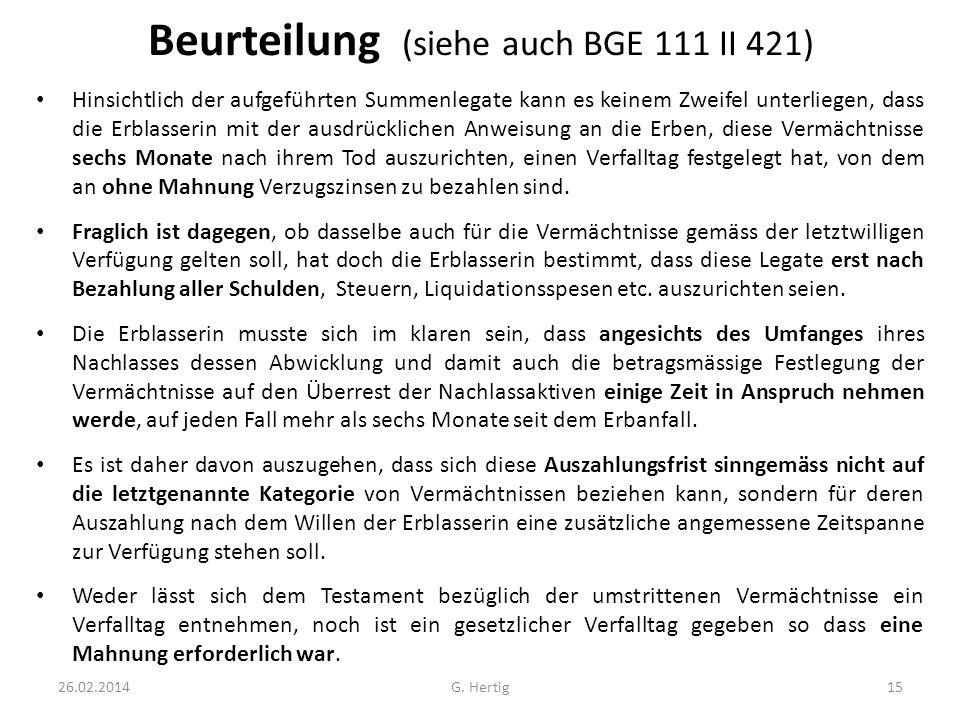 Beurteilung (siehe auch BGE 111 II 421) Hinsichtlich der aufgeführten Summenlegate kann es keinem Zweifel unterliegen, dass die Erblasserin mit der au