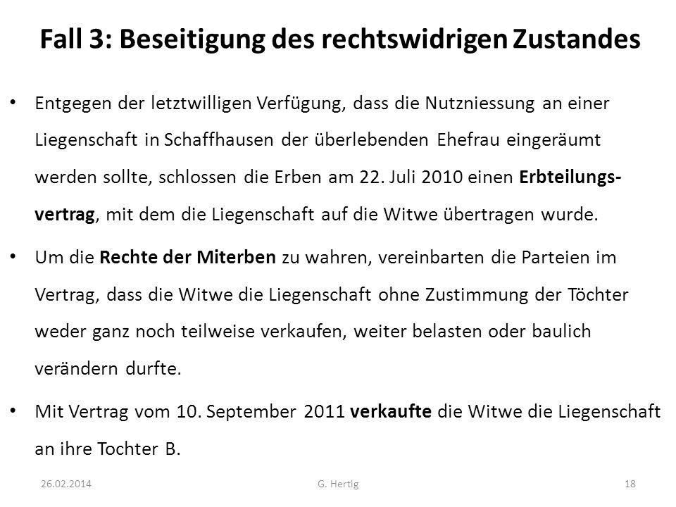 Fall 3: Beseitigung des rechtswidrigen Zustandes Entgegen der letztwilligen Verfügung, dass die Nutzniessung an einer Liegenschaft in Schaffhausen der