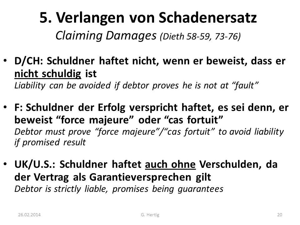 26.02.2014 5. Verlangen von Schadenersatz Claiming Damages (Dieth 58-59, 73-76) D/CH: Schuldner haftet nicht, wenn er beweist, dass er nicht schuldig
