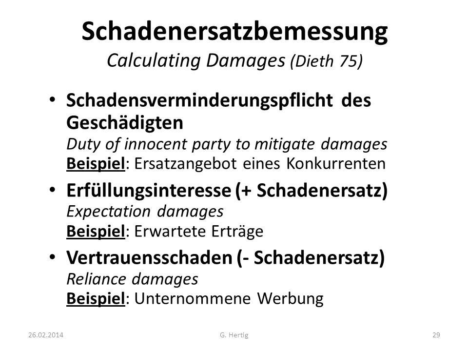 26.02.2014 Schadenersatzbemessung Calculating Damages (Dieth 75) Schadensverminderungspflicht des Geschädigten Duty of innocent party to mitigate dama