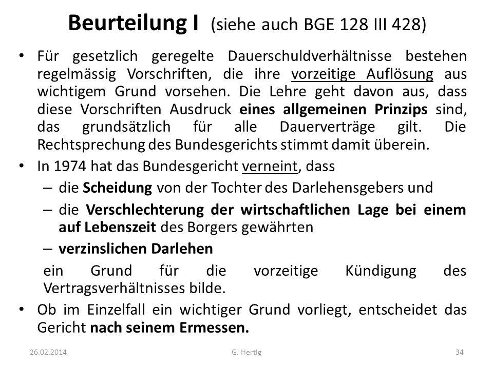 Beurteilung I (siehe auch BGE 128 III 428) Für gesetzlich geregelte Dauerschuldverhältnisse bestehen regelmässig Vorschriften, die ihre vorzeitige Auf