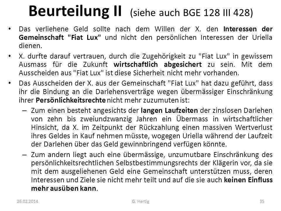 Beurteilung II (siehe auch BGE 128 III 428) Das verliehene Geld sollte nach dem Willen der X. den Interessen der Gemeinschaft