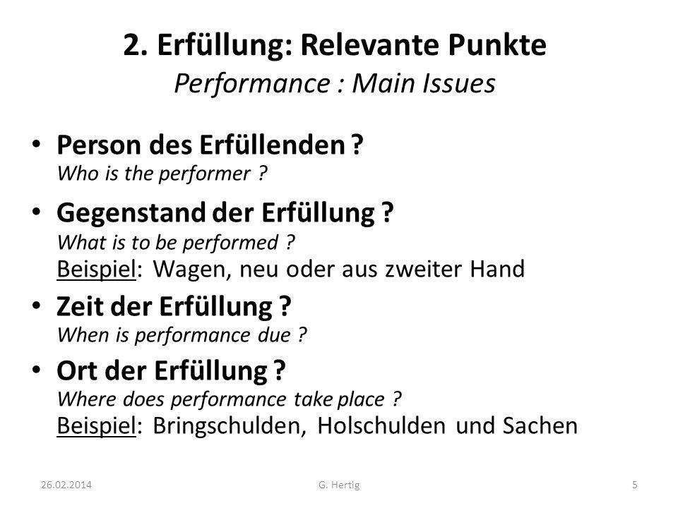 26.02.2014 2. Erfüllung: Relevante Punkte Performance : Main Issues Person des Erfüllenden ? Who is the performer ? Gegenstand der Erfüllung ? What is