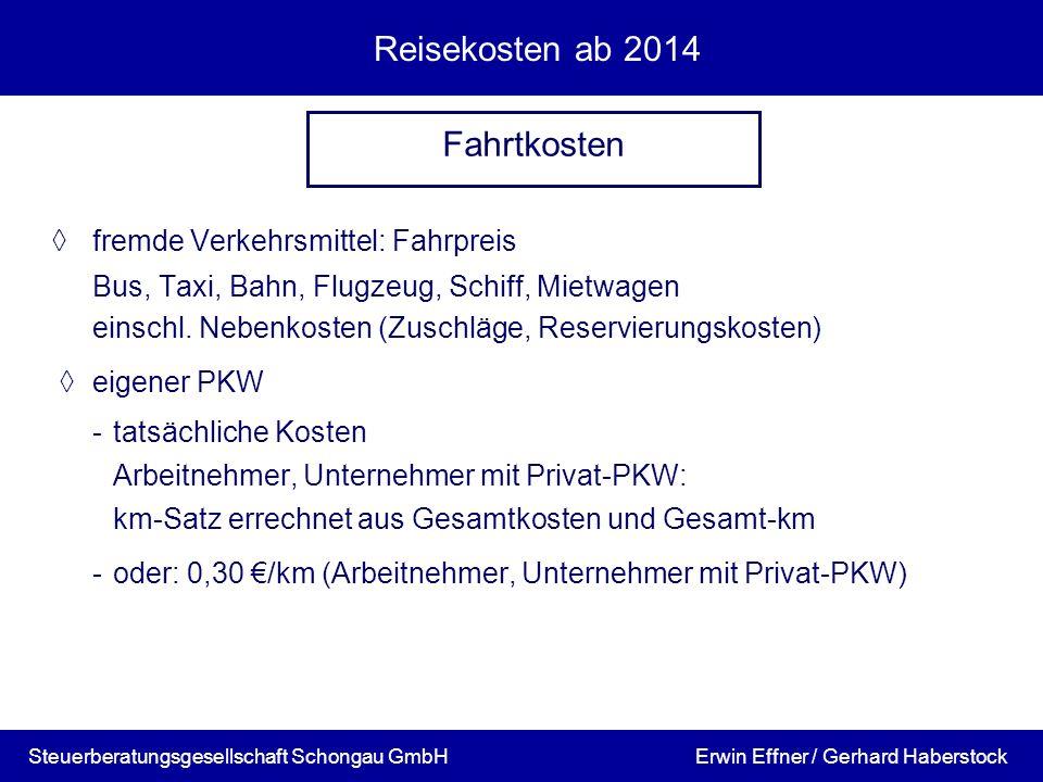 Reisekosten ab 2014 fremde Verkehrsmittel: Fahrpreis Bus, Taxi, Bahn, Flugzeug, Schiff, Mietwagen einschl. Nebenkosten (Zuschläge, Reservierungskosten