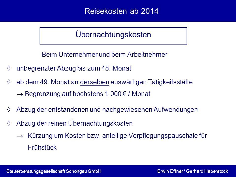 Reisekosten ab 2014 Beim Unternehmer und beim Arbeitnehmer unbegrenzter Abzug bis zum 48. Monat ab dem 49. Monat an derselben auswärtigen Tätigkeitsst