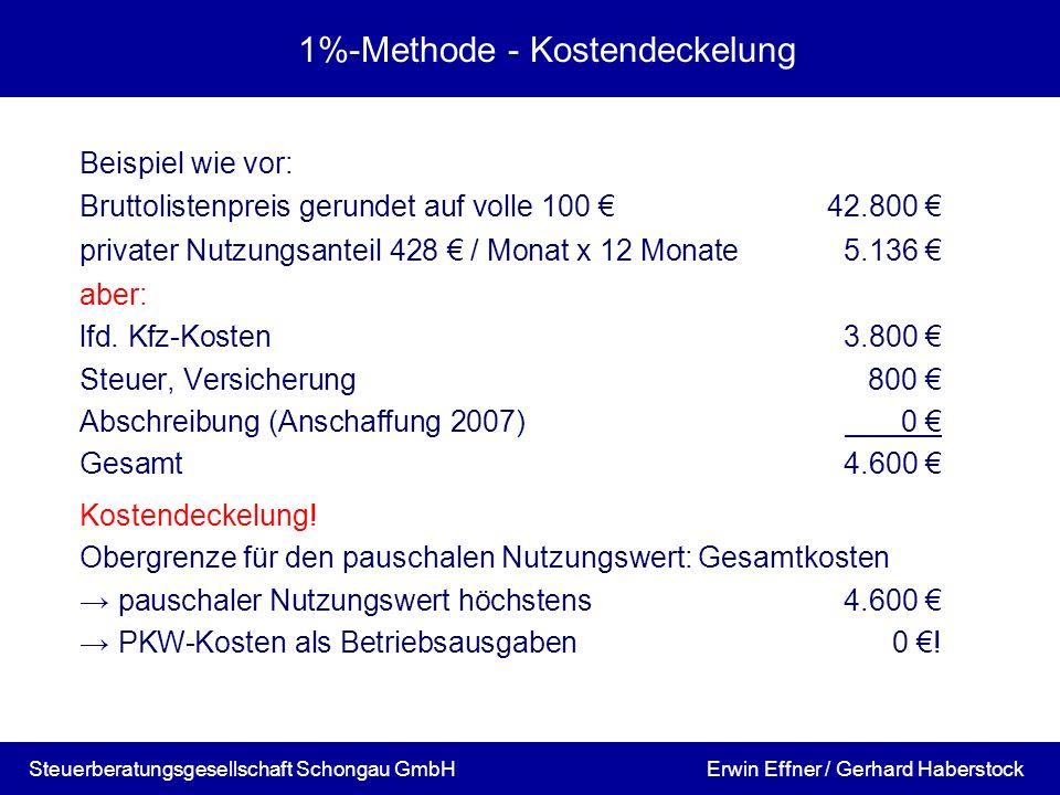 1%-Methode - Kostendeckelung Beispiel wie vor: Bruttolistenpreis gerundet auf volle 100 42.800 privater Nutzungsanteil 428 / Monat x 12 Monate5.136 ab