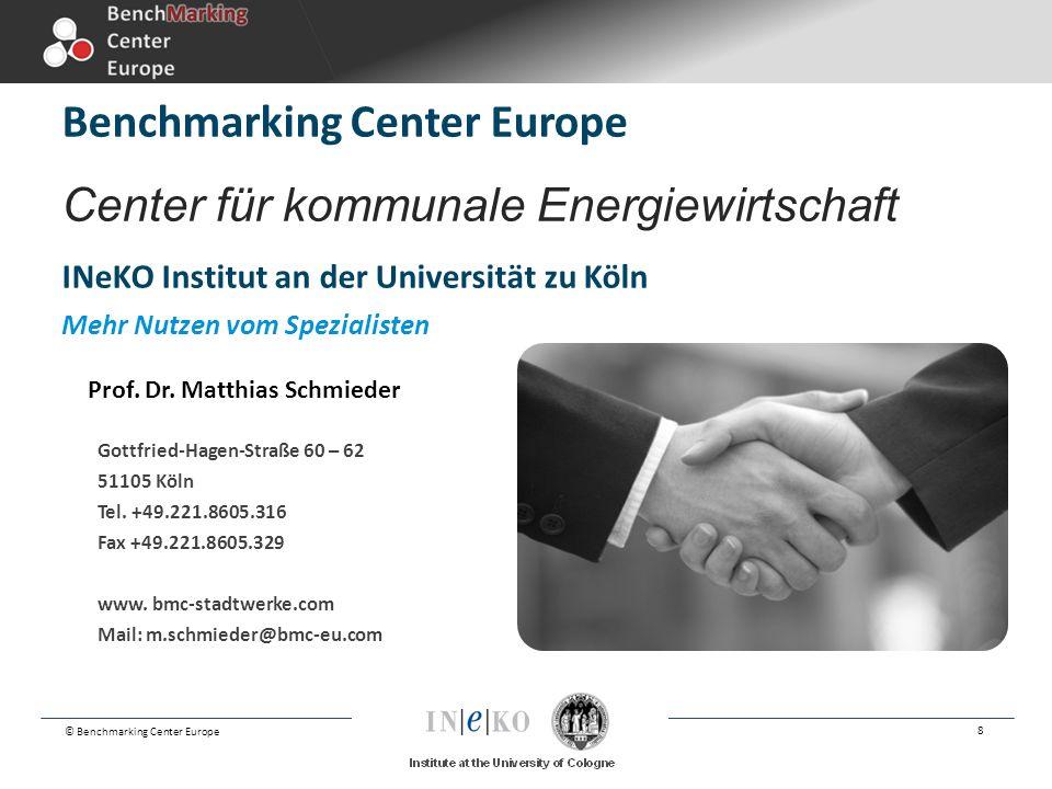 © Benchmarking Center Europe 8 Gottfried-Hagen-Straße 60 – 62 51105 Köln Tel. +49.221.8605.316 Fax +49.221.8605.329 www. bmc-stadtwerke.com Mail: m.sc