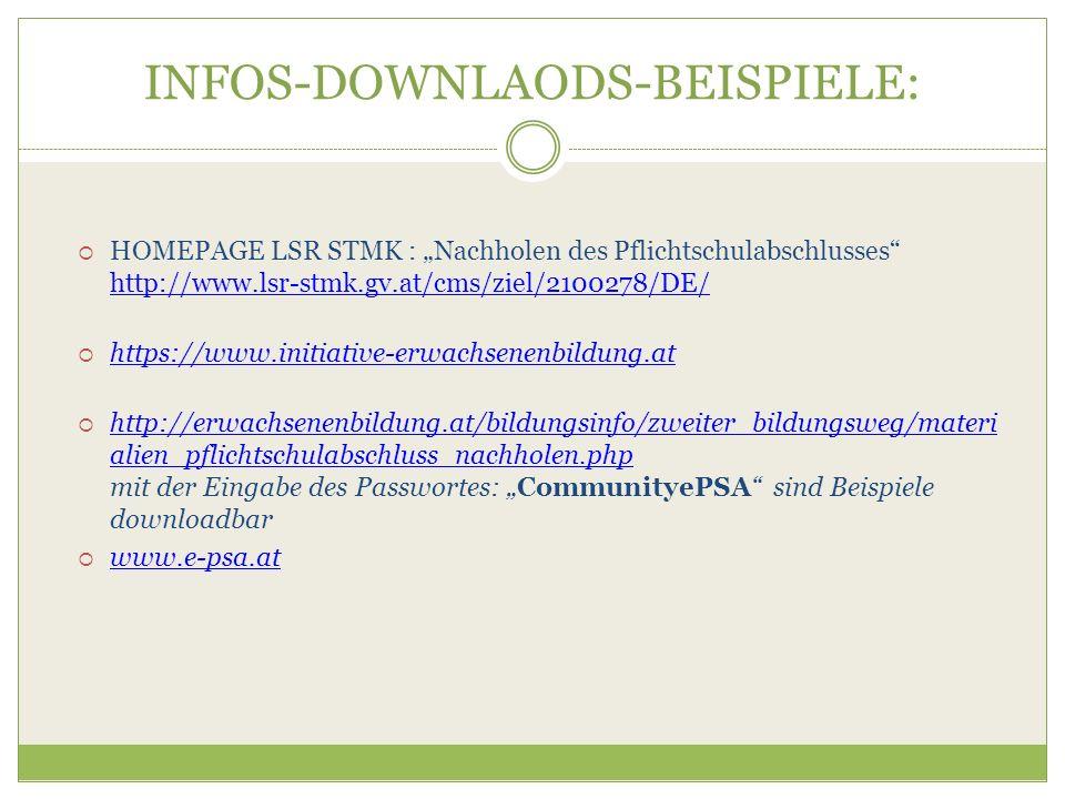 INFOS-DOWNLAODS-BEISPIELE: HOMEPAGE LSR STMK : Nachholen des Pflichtschulabschlusses http://www.lsr-stmk.gv.at/cms/ziel/2100278/DE/ http://www.lsr-stm