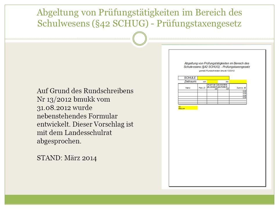 Abgeltung von Prüfungstätigkeiten im Bereich des Schulwesens (§42 SCHUG) - Prüfungstaxengesetz Auf Grund des Rundschreibens Nr 13/2012 bmukk vom 31.08