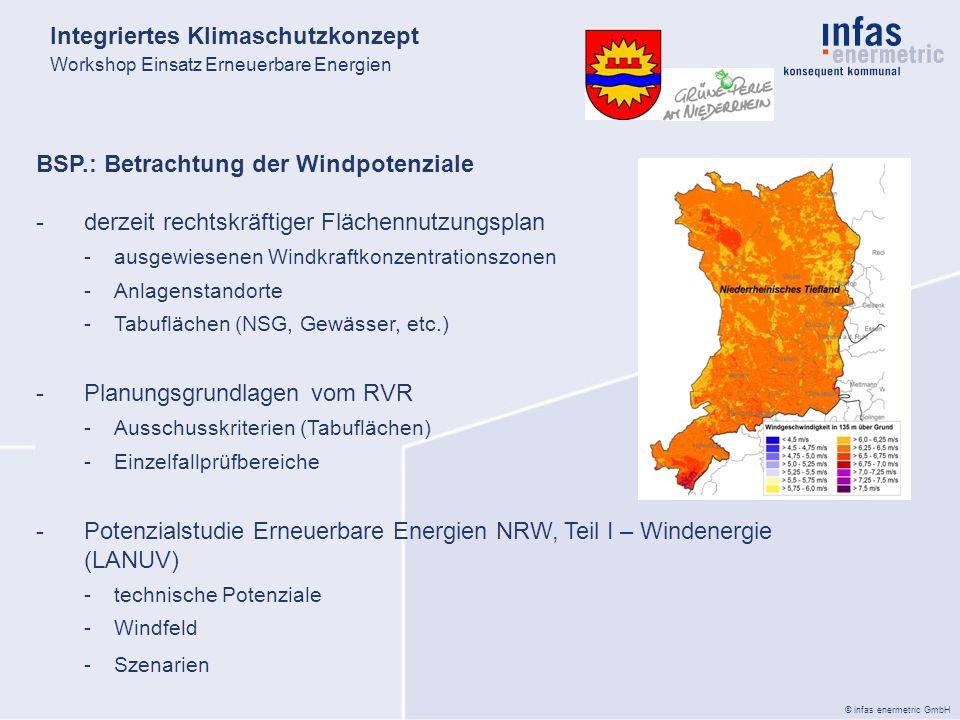 © infas enermetric GmbH Integriertes Klimaschutzkonzept Workshop Einsatz Erneuerbare Energien BSP.: Betrachtung der Windpotenziale -derzeit rechtskräf