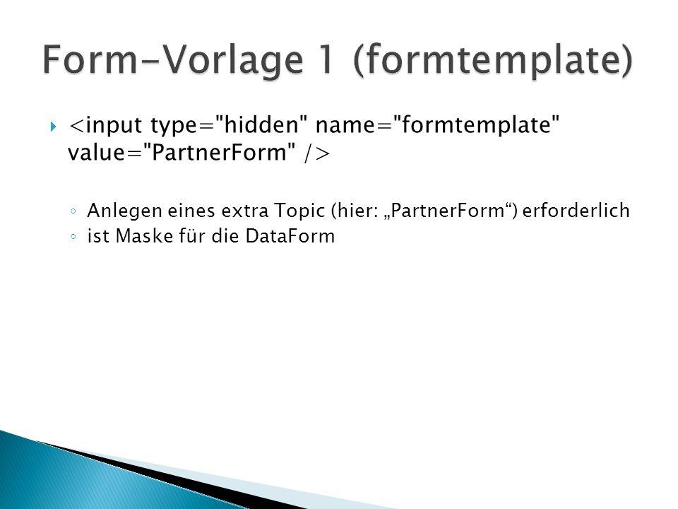 Tabelle mit definierten Spalten wichtig - Eintrag in WebPreferences: * Set WEBFORMS = TestForm, PartnerForm