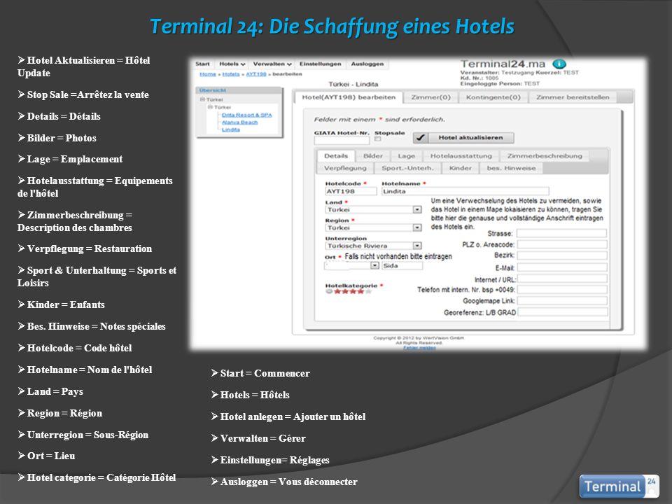 Terminal 24: Die Schaffung eines Hotels Start = Commencer Hotels = Hôtels Hotel anlegen = Ajouter un hôtel Verwalten = Gérer Einstellungen= Réglages A